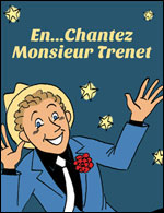 EN...CHANTEZ MONSIEUR TRENET