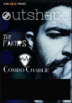 OUTSHAPE + COMBO CHARLIE + THE FAKI