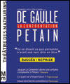R�servation DE GAULLE/PETAIN, LA CONFRONTATION