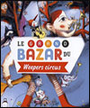 R�servation LE GRAND BAZAR DU WEEPERS CIRCUS