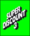 R�servation SUPER DISCOUNT 3 LIVE