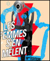R�servation LES FEMMES S'EN MELENT : THIS IS