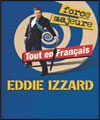 R�servation EDDIE IZZARD FORCE MAJEURE