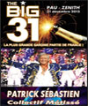 R�servation THE BIG 31 - PATRICK SEBASTIEN
