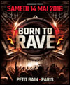 R�servation BORN TO RAVE