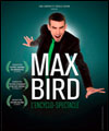 R�servation MAX BIRD DANS L'ENCYCLO-SPECTACLE