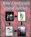 R�servation HOW I MET YOUR GRAND MOTHER