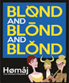 R�servation BLOND AND BLOND AND BLOND