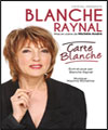 Réservation BLANCHE RAYNAL - CARTE BLANCHE