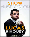 Réservation LUCAS RIHOUEY - SHOW MUST GO ON