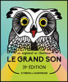 Réservation FESTIVAL LE GRAND SON 2018