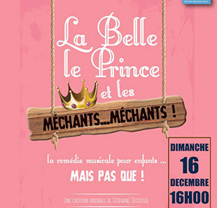 Musical LA BELLE, LE PRINCE ET LES MECHANTS ...MECHANTS ! ORCHIES