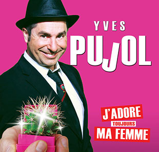 One man/woman show YVES PUJOL TOULON