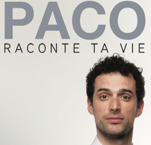 One man/woman show PACO PEREZ RACONTE TA VIE PARIS