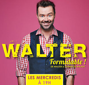 One man/woman show WALTER FORMIDABLE PARIS