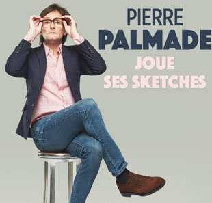 PIERRE PALMADE JOUE SES SKETCHES